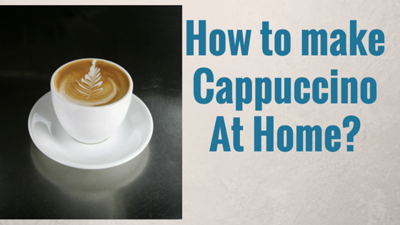 How to make cappuccino at home with a machine