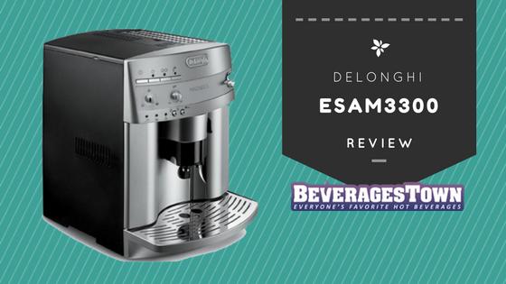 DeLonghi ESAM3300 Review